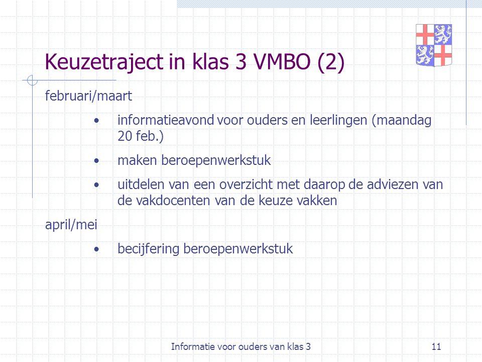 Informatie voor ouders van klas 311 Keuzetraject in klas 3 VMBO (2) februari/maart informatieavond voor ouders en leerlingen (maandag 20 feb.) maken b