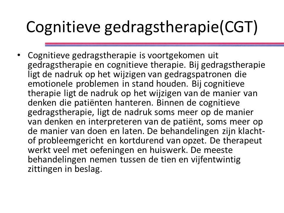 Cognitieve gedragstherapie(CGT) Cognitieve gedragstherapie is voortgekomen uit gedragstherapie en cognitieve therapie. Bij gedragstherapie ligt de nad