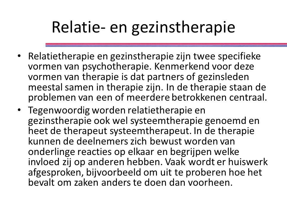 Relatie- en gezinstherapie Relatietherapie en gezinstherapie zijn twee specifieke vormen van psychotherapie. Kenmerkend voor deze vormen van therapie
