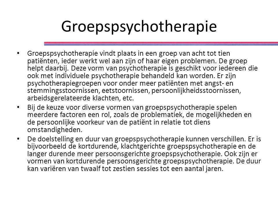 Groepspsychotherapie Groepspsychotherapie vindt plaats in een groep van acht tot tien patiënten, ieder werkt wel aan zijn of haar eigen problemen.