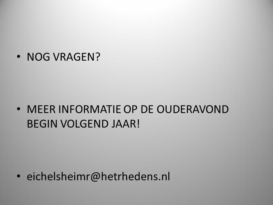 MEER INFORMATIE OP DE OUDERAVOND BEGIN VOLGEND JAAR! eichelsheimr@hetrhedens.nl