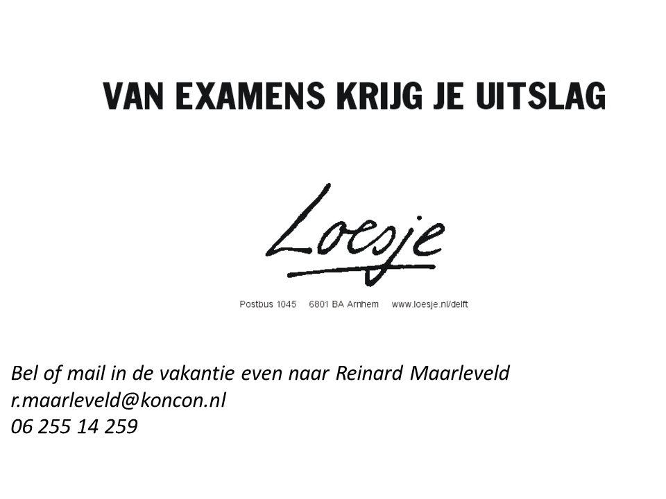 Bel of mail in de vakantie even naar Reinard Maarleveld r.maarleveld@koncon.nl 06 255 14 259