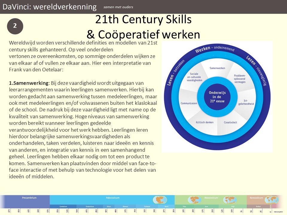 21th Century Skills & Coöperatief werken Wereldwijd worden verschillende definities en modellen van 21st century skills gehanteerd.
