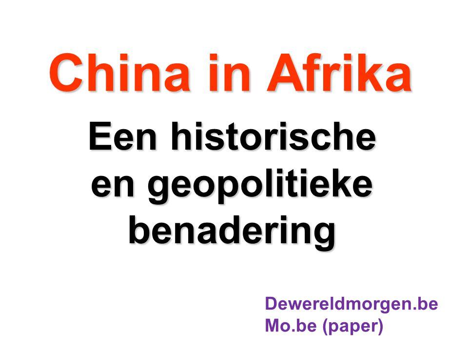 China in Afrika Een historische en geopolitieke benadering Dewereldmorgen.be Mo.be (paper)