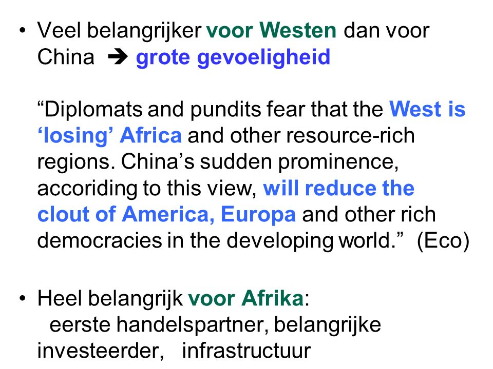 Veel belangrijker voor Westen dan voor China  grote gevoeligheid Diplomats and pundits fear that the West is 'losing' Africa and other resource-rich regions.