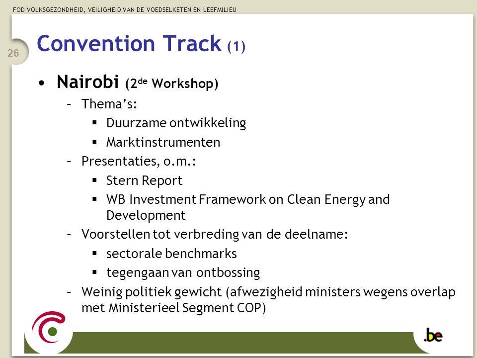 FOD VOLKSGEZONDHEID, VEILIGHEID VAN DE VOEDSELKETEN EN LEEFMILIEU 26 Nairobi (2 de Workshop) –Thema's:  Duurzame ontwikkeling  Marktinstrumenten –Pr