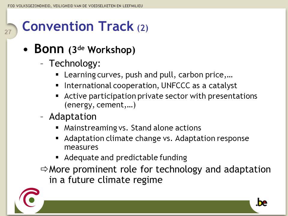 FOD VOLKSGEZONDHEID, VEILIGHEID VAN DE VOEDSELKETEN EN LEEFMILIEU 27 Bonn (3 de Workshop) –Technology:  Learning curves, push and pull, carbon price,