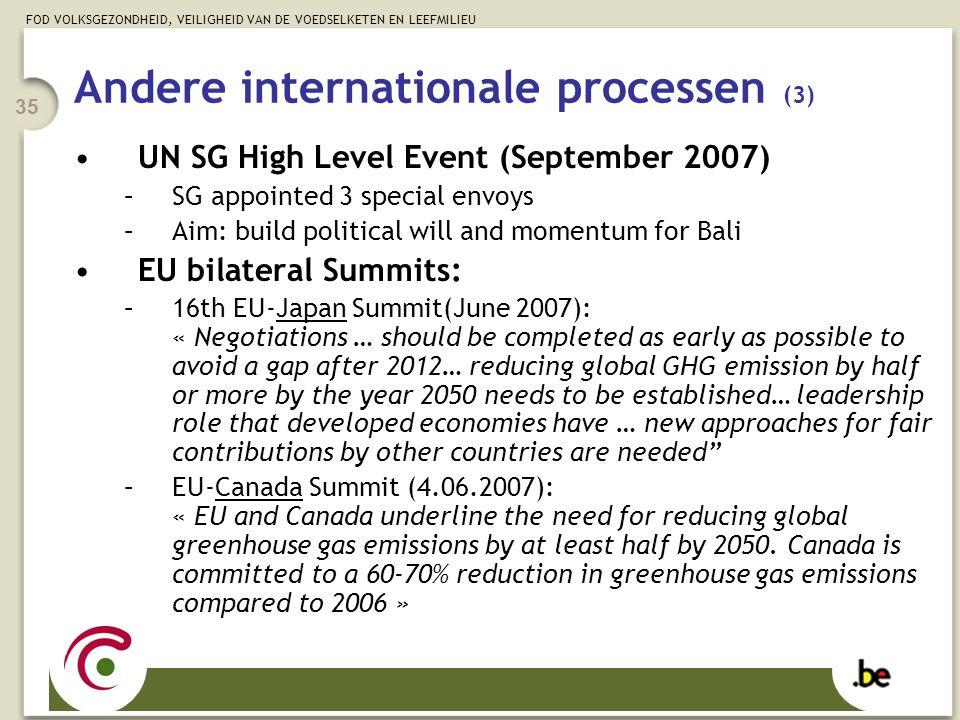 FOD VOLKSGEZONDHEID, VEILIGHEID VAN DE VOEDSELKETEN EN LEEFMILIEU 35 Andere internationale processen (3) UN SG High Level Event (September 2007) –SG a
