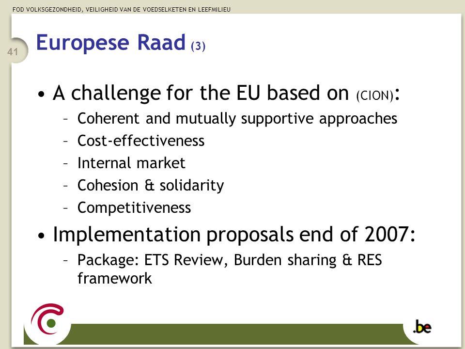 FOD VOLKSGEZONDHEID, VEILIGHEID VAN DE VOEDSELKETEN EN LEEFMILIEU 41 A challenge for the EU based on (CION) : –Coherent and mutually supportive approa