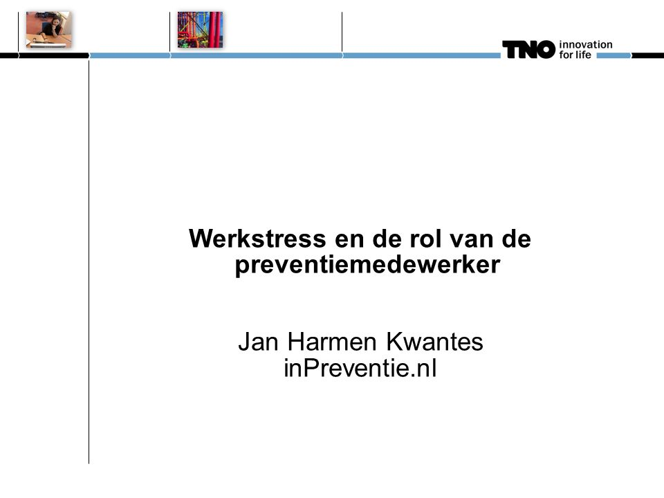 Werkstress en de rol van de preventiemedewerker Jan Harmen Kwantes inPreventie.nl
