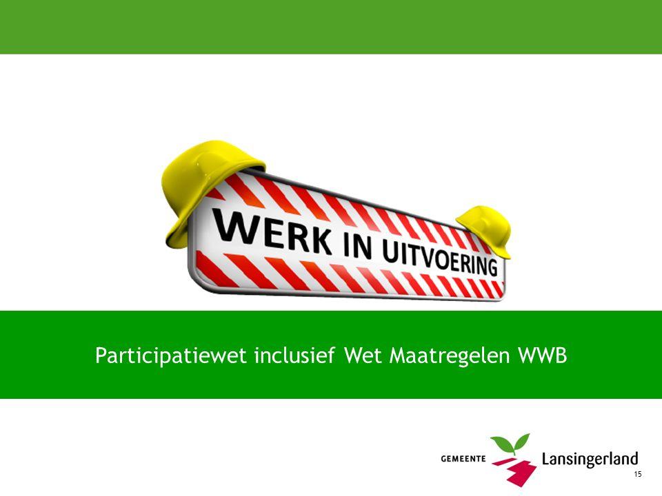 15 Participatiewet inclusief Wet Maatregelen WWB