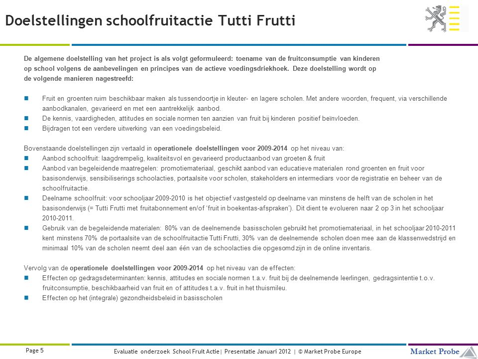 Title | Date | © Market Probe Page 46 Market Probe NIET DEELNEMERS Evaluatie onderzoek School Fruit Actie| Presentatie 27 September 2011 | © Market Probe Europe Educatief aanbod van Tutti Frutti Hoge bekendheid van brochures & posters.