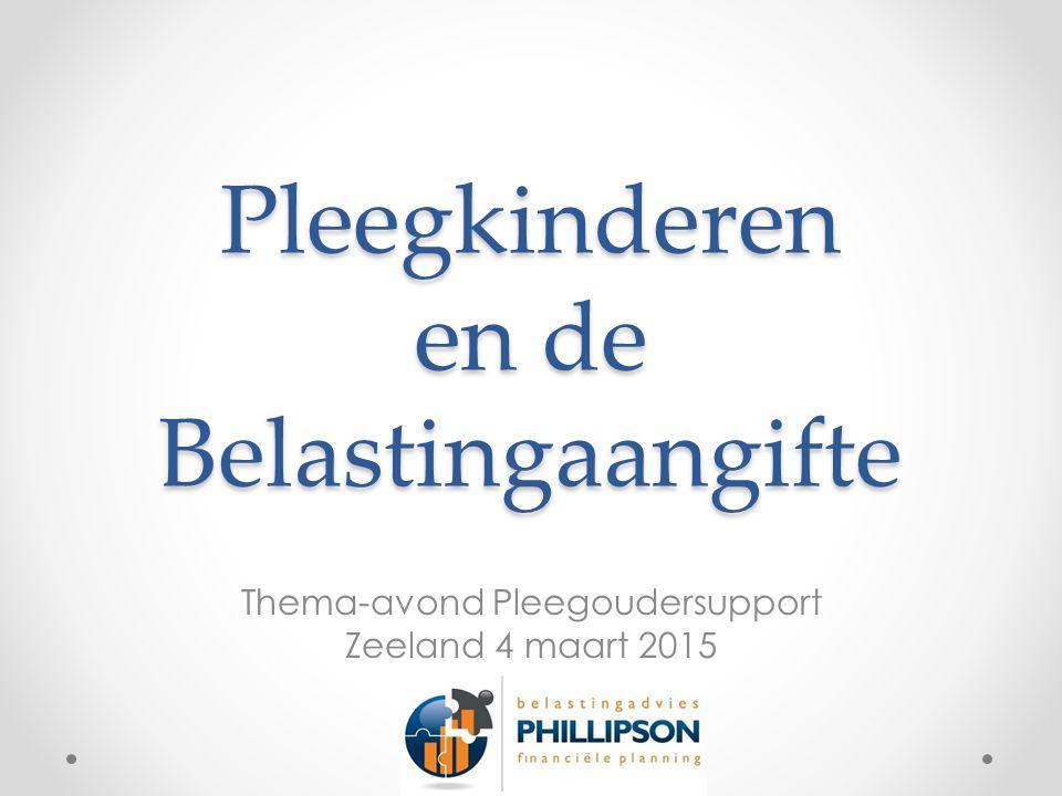 Pleegkinderen en de Belastingaangifte Thema-avon  d Pleegouder  support Zeeland 4 maart 2015