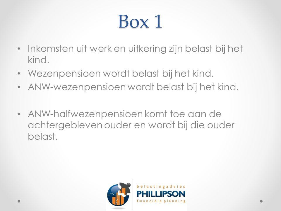 Box 1 Inkomsten uit werk en uitkering zijn belast bij het kind.