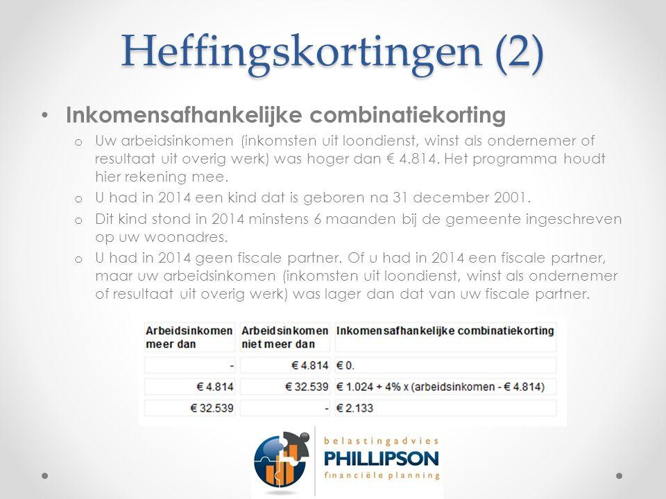 Heffingskortingen (2) Inkomensafhankelijke combinatiekorting o Uw arbeidsinkomen (inkomsten uit loondienst, winst als ondernemer of resultaat uit overig werk) was hoger dan € 4.814.