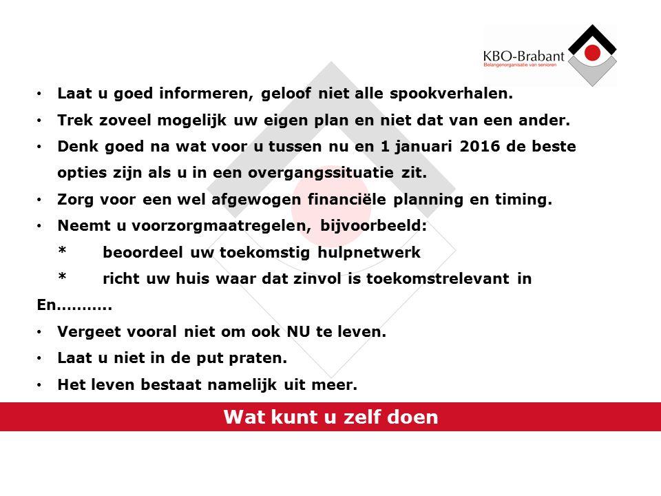 Op de valreep Heeft u in 2014 een indicatie voor zorg met verblijf, maar woont u thuis dan heeft u de keuze tot 1 januari 2016 om alsnog daar gebruik van te maken.
