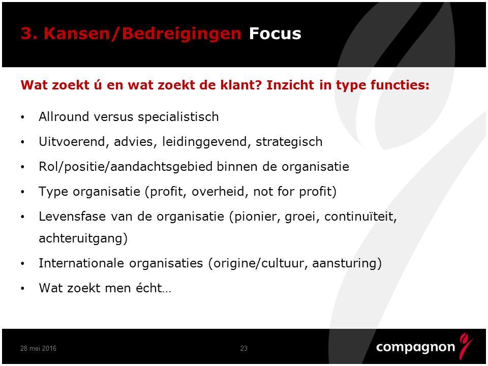3. Kansen/Bedreigingen Focus Wat zoekt ú en wat zoekt de klant.
