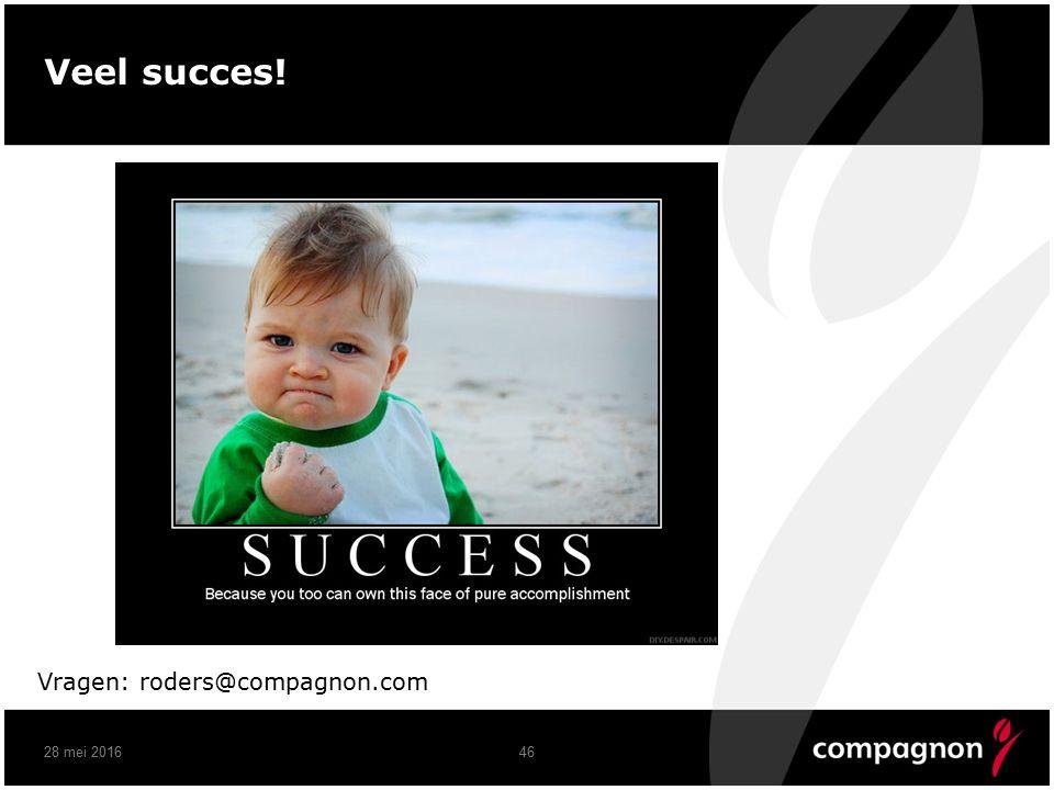 Veel succes! Vragen: roders@compagnon.com 28 mei 201646