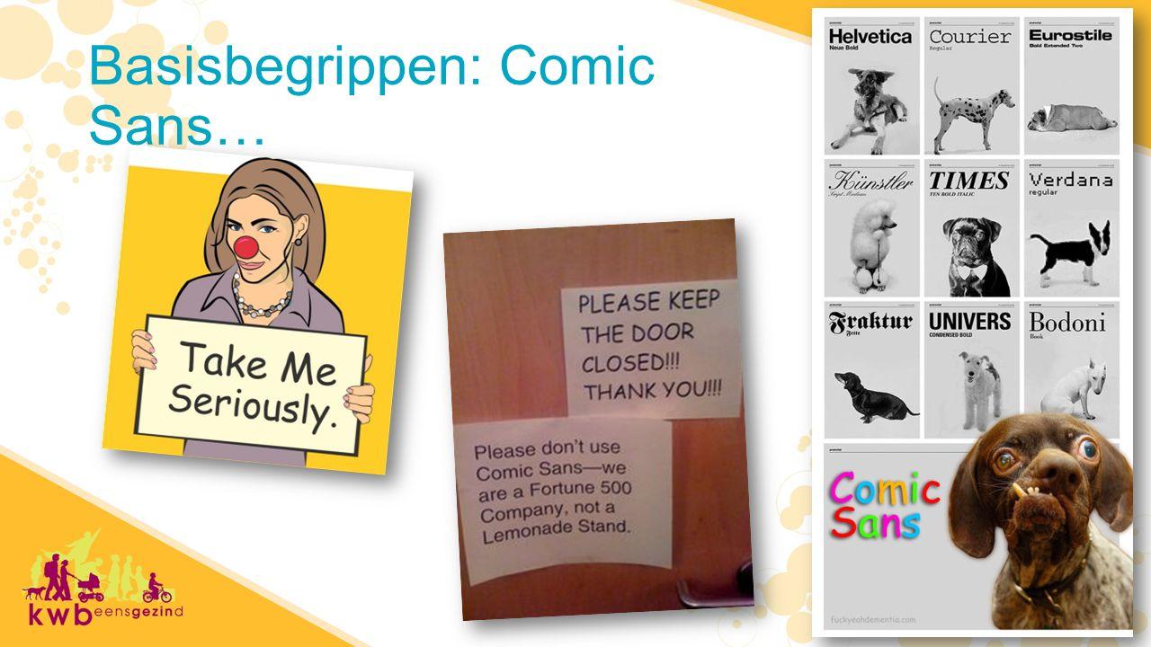 Basisbegrippen: Comic Sans…