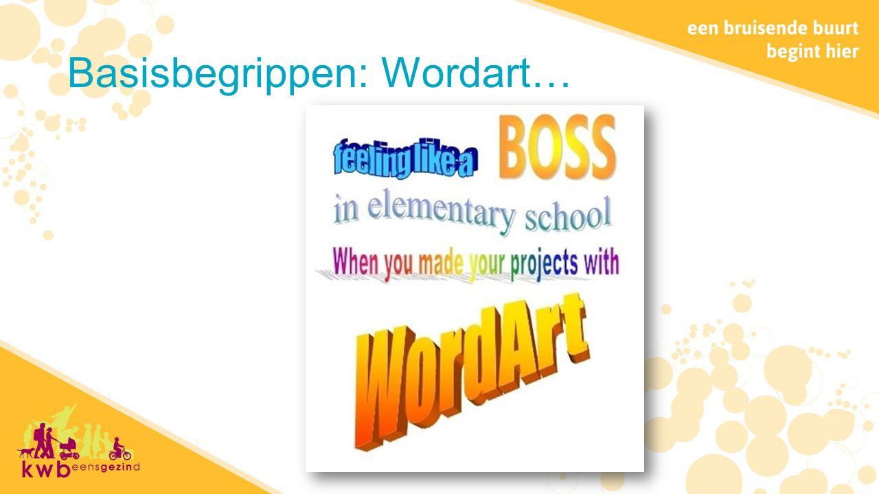 Basisbegrippen: Wordart…