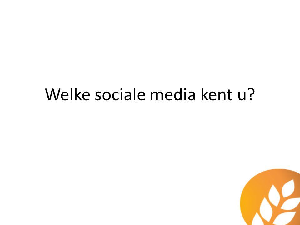 Welke sociale media kent u?