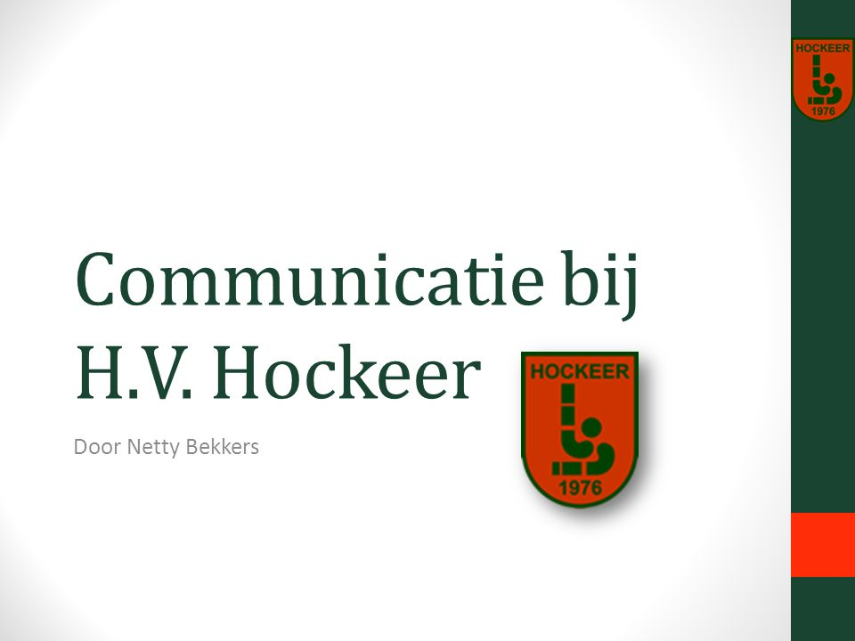 Communicatie bij H.V. Hockeer Door Netty Bekkers