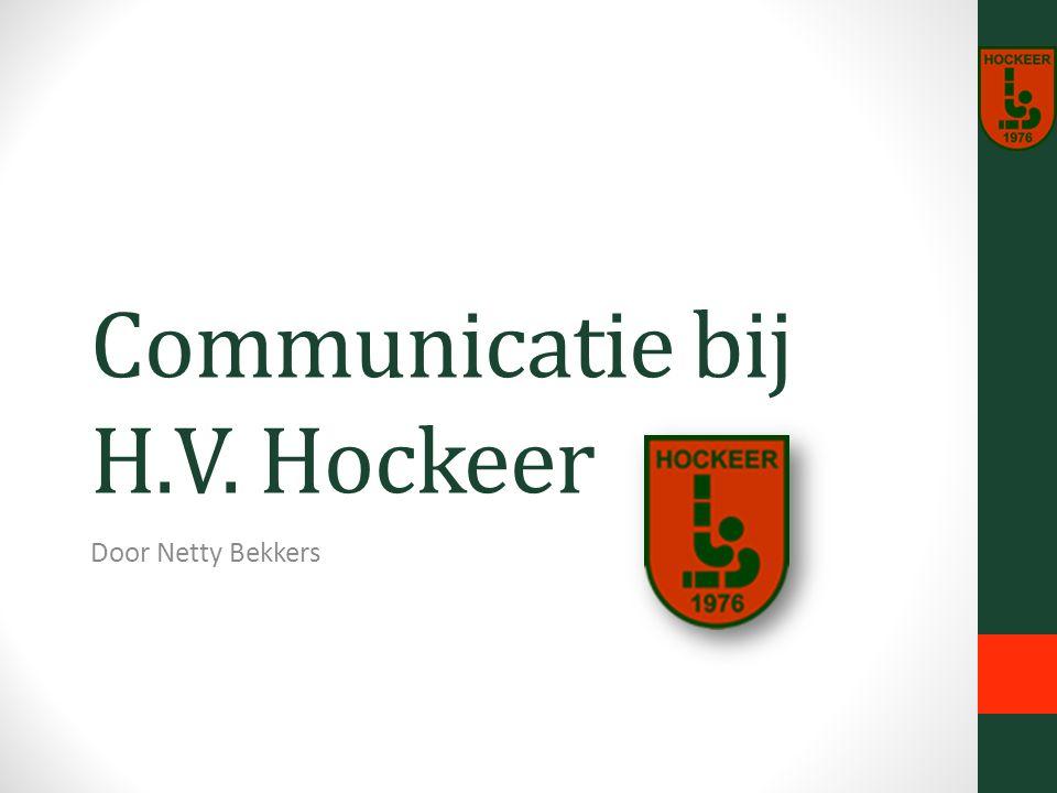Communicatie … tot 2012 Ehockey  LISA Wekelijks in lokale krantje Infoboekje jaarlijks E-mail Veel persoonlijk contact (TC met leden) Communicatie rondom 1 activiteit – eigen bronnen/kring Veel goede wil, maar… Weinig continuïteit, geen vaste structuur, nauwelijks vervolg, geen spin-off