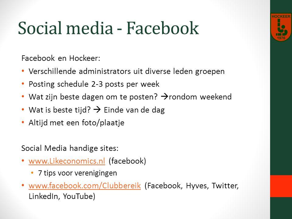 Social media - Facebook Facebook en Hockeer: Verschillende administrators uit diverse leden groepen Posting schedule 2-3 posts per week Wat zijn beste dagen om te posten.