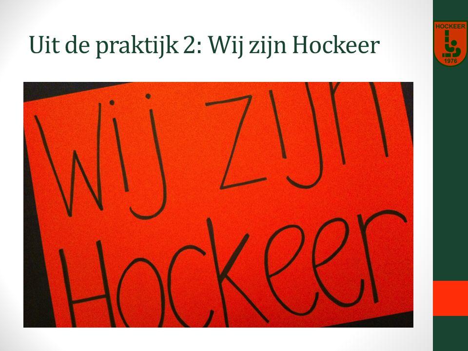 Uit de praktijk 2: Wij zijn Hockeer