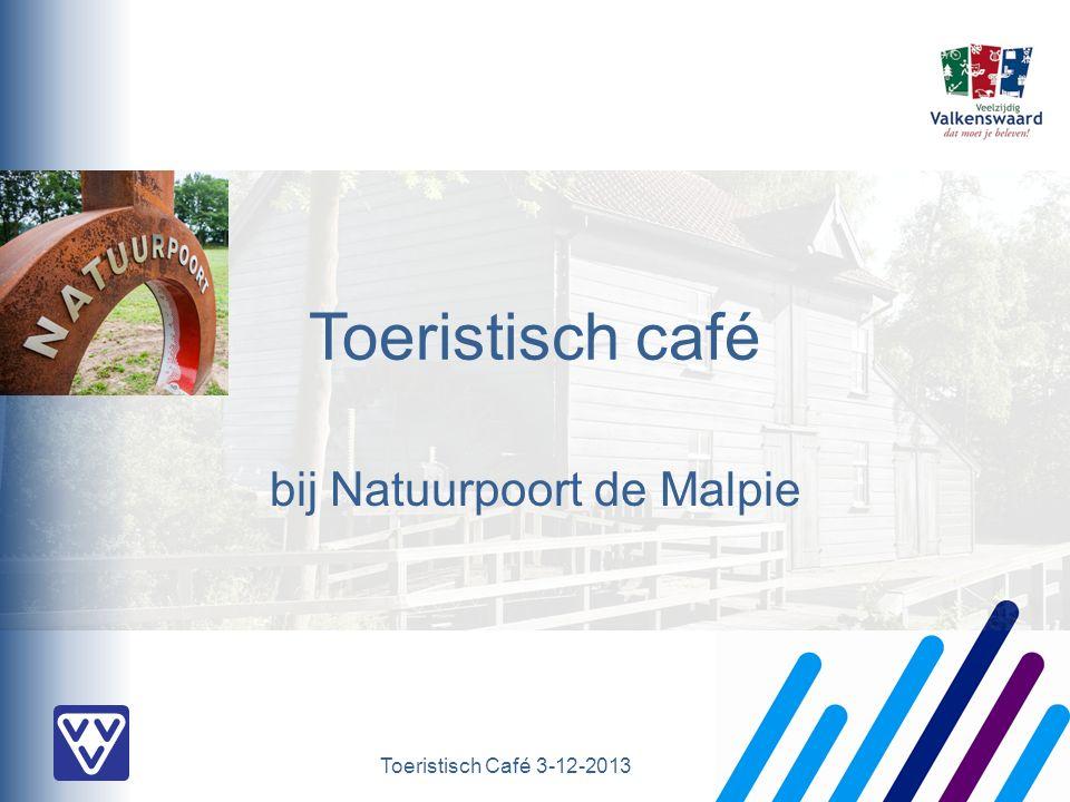 Toeristisch Café 3-12-2013 Toeristisch café bij Natuurpoort de Malpie