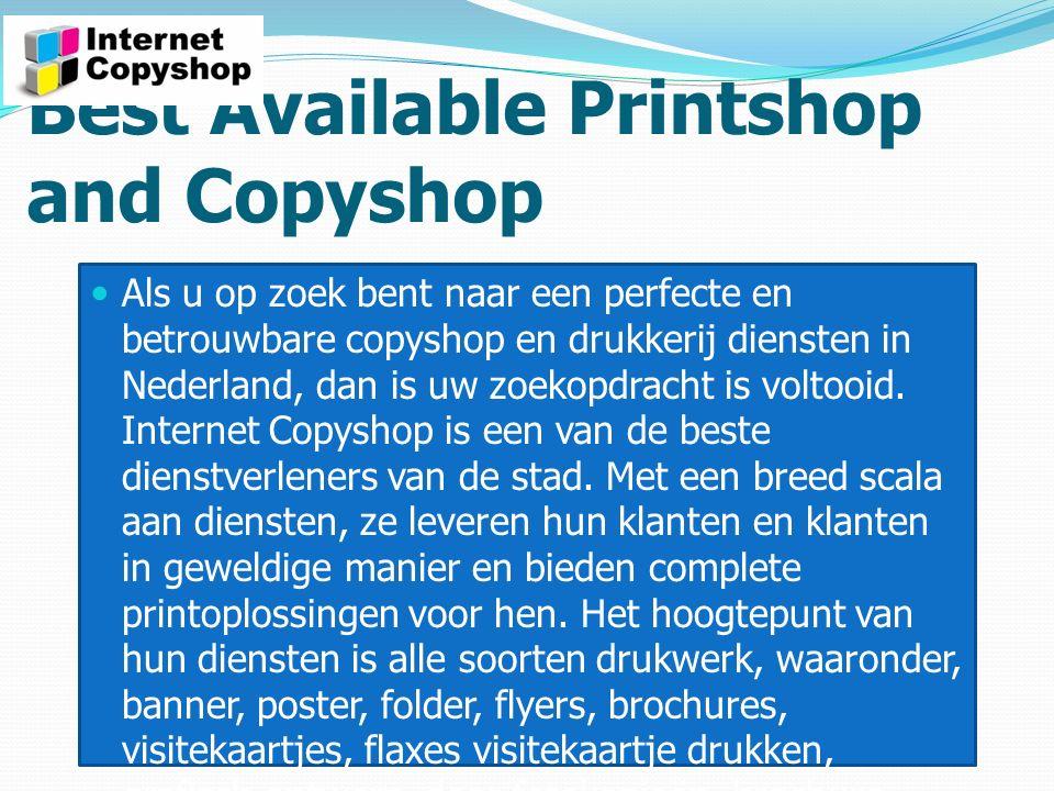 Best Available Printshop and Copyshop Als u op zoek bent naar een perfecte en betrouwbare copyshop en drukkerij diensten in Nederland, dan is uw zoekopdracht is voltooid.