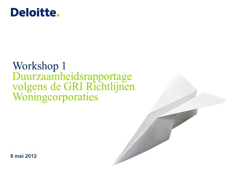 © 2011 Deloitte The Netherlands Workshop Duurzaamheidsrapportage volgens de GRI Richtlijnen 21 Selectie KPI's duurzaamheidsverslag woningcorporaties: -Selectie opgehangen van KPI's vanuit GRI met best practices -Welke KPI's zijn voor jou corporatie relevant.