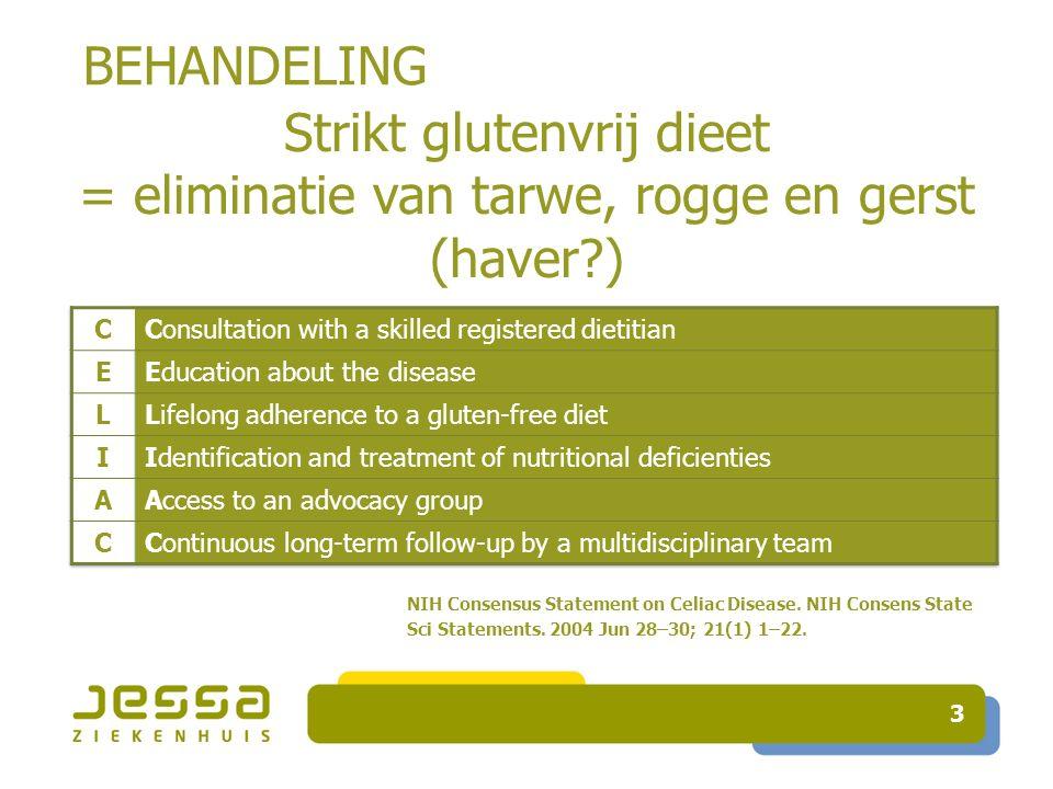 BEHANDELING 3 NIH Consensus Statement on Celiac Disease.