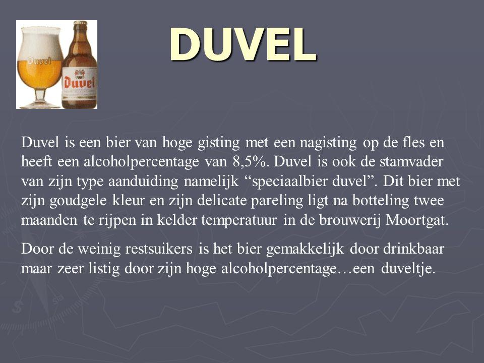 DUVEL Duvel is een bier van hoge gisting met een nagisting op de fles en heeft een alcoholpercentage van 8,5%.