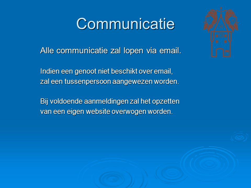 Communicatie Alle communicatie zal lopen via email. Indien een genoot niet beschikt over email, zal een tussenpersoon aangewezen worden. Bij voldoende