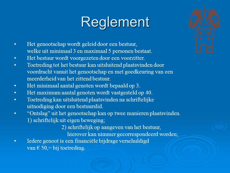 Reglement Het genootschap wordt geleid door een bestuur, welke uit minimaal 3 en maximaal 5 personen bestaat.