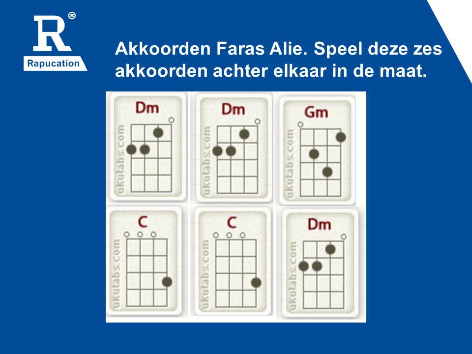Akkoorden Faras Alie. Speel deze zes akkoorden achter elkaar in de maat.