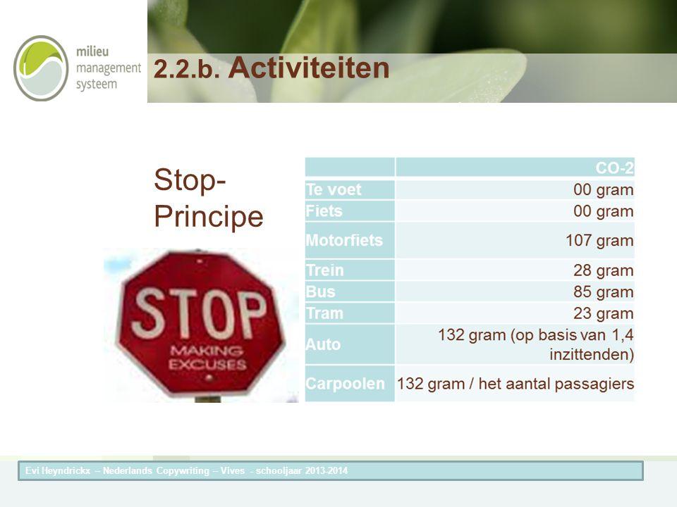 Herneming van de titel van de presentatieAuteur van de presentatie 2.2.b. Activiteiten Stop- Principe Evi Heyndrickx – Nederlands Copywriting – Vives