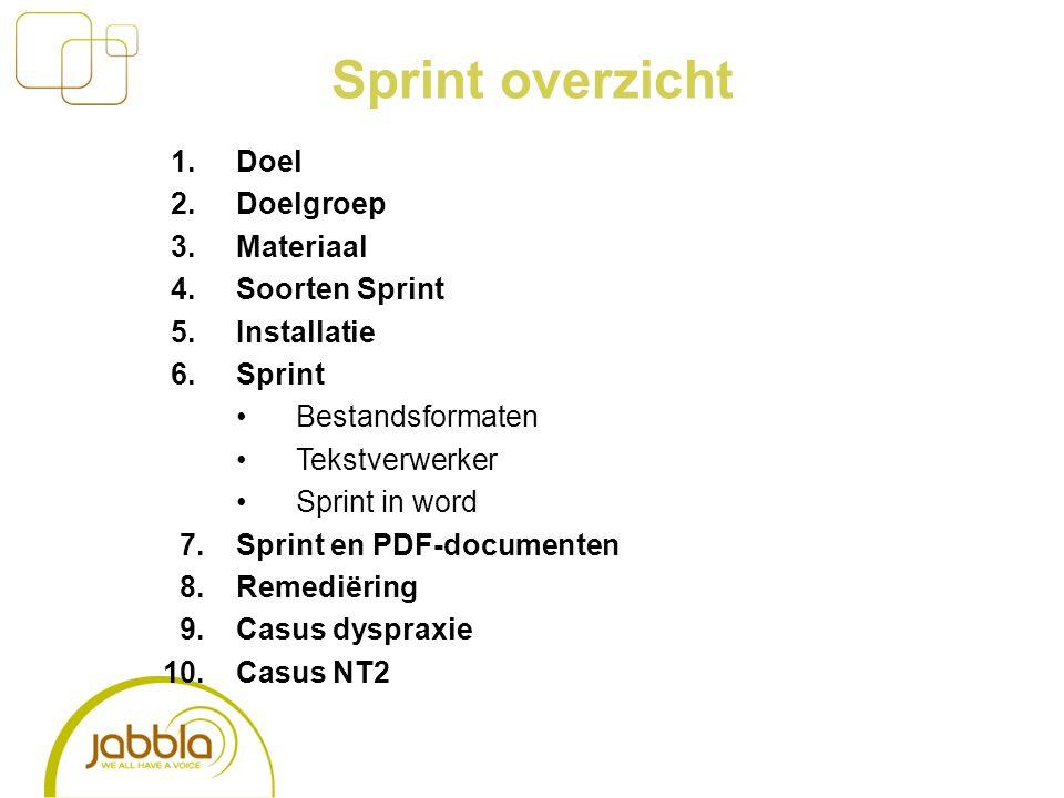 Sprint overzicht 1.Doel 2. Doelgroep 3.Materiaal 4.Soorten Sprint 5.Installatie 6.Sprint Bestandsformaten Tekstverwerker Sprint in word 7.Sprint en PD
