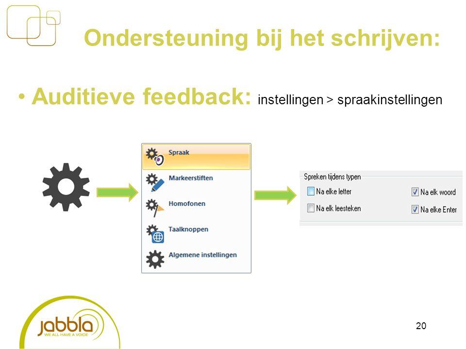 20 Auditieve feedback: instellingen > spraakinstellingen Ondersteuning bij het schrijven: