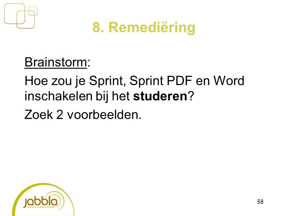 8. Remediëring Brainstorm: Hoe zou je Sprint, Sprint PDF en Word inschakelen bij het studeren? Zoek 2 voorbeelden. 58
