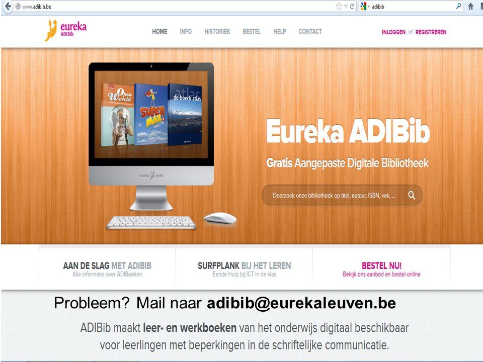 7 Probleem Mail naar adibib@eurekaleuven.be