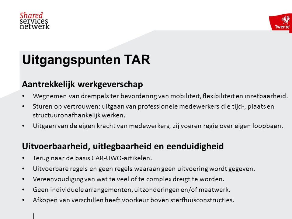 Uitgangspunten TAR Aantrekkelijk werkgeverschap Wegnemen van drempels ter bevordering van mobiliteit, flexibiliteit en inzetbaarheid.