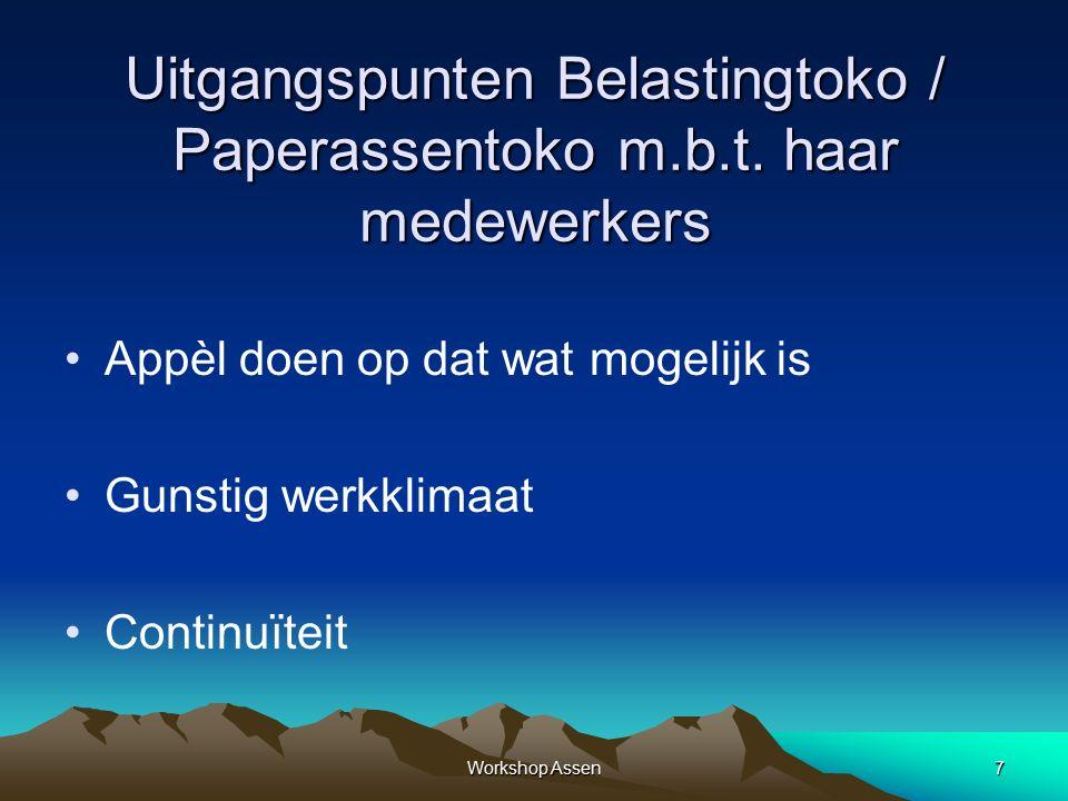 Workshop Assen7 Uitgangspunten Belastingtoko / Paperassentoko m.b.t.