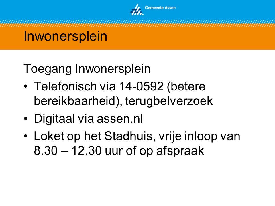 Inwonersplein Toegang Inwonersplein Telefonisch via 14-0592 (betere bereikbaarheid), terugbelverzoek Digitaal via assen.nl Loket op het Stadhuis, vrije inloop van 8.30 – 12.30 uur of op afspraak