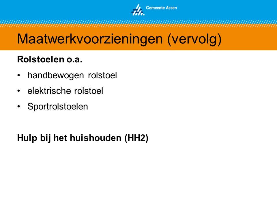 Maatwerkvoorzieningen (vervolg) Rolstoelen o.a.