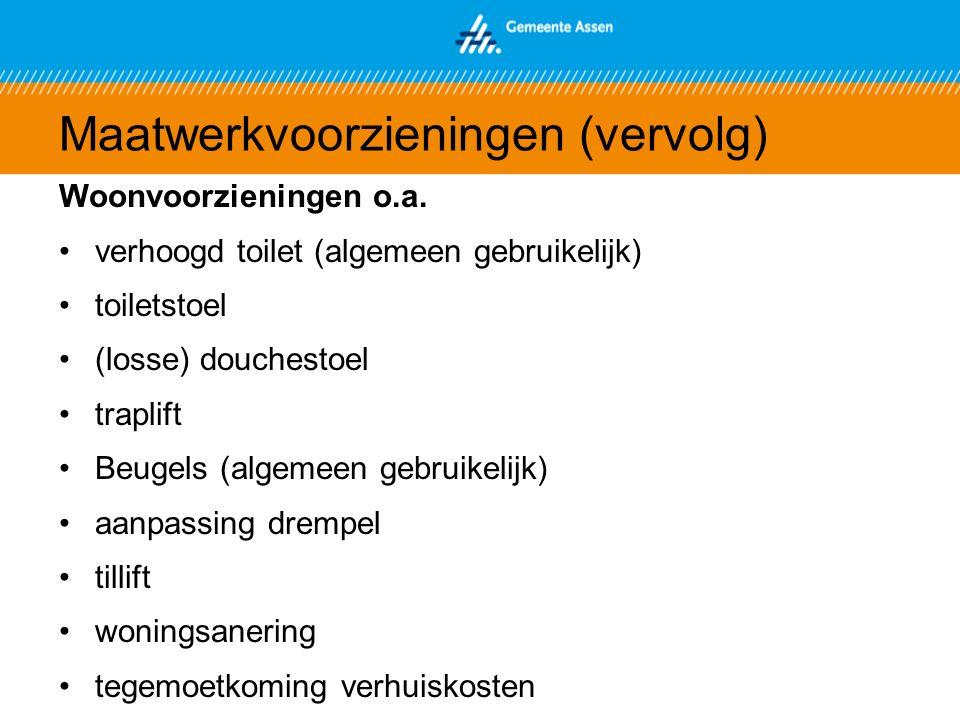 Maatwerkvoorzieningen (vervolg) Woonvoorzieningen o.a.