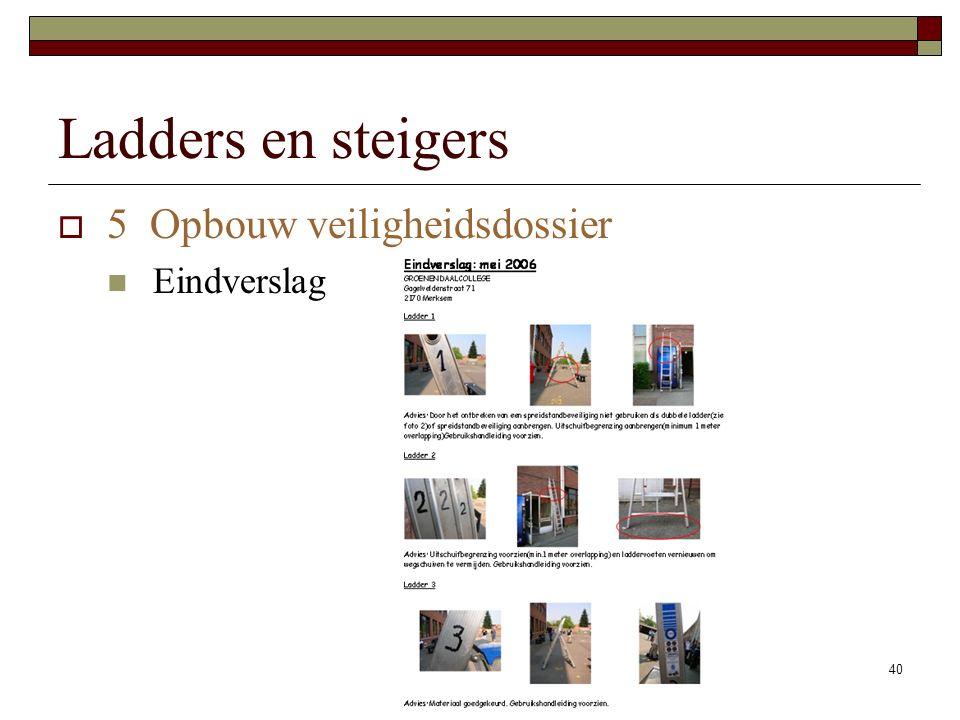 40 Ladders en steigers  5 Opbouw veiligheidsdossier Eindverslag