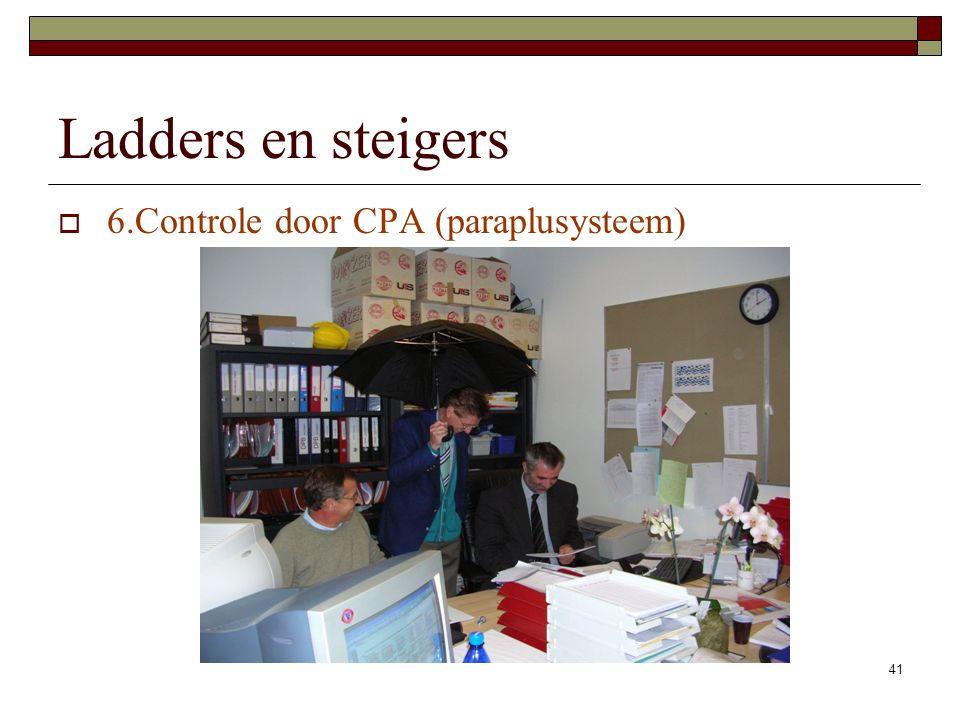 41 Ladders en steigers  6.Controle door CPA (paraplusysteem)