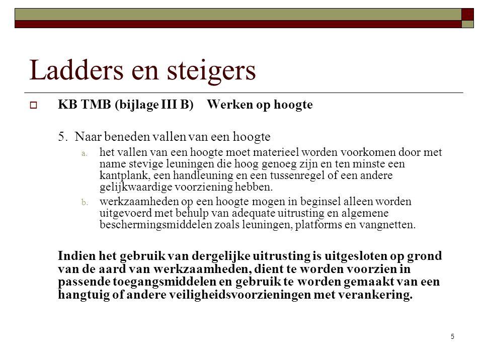 5 Ladders en steigers  KB TMB (bijlage III B) Werken op hoogte 5.